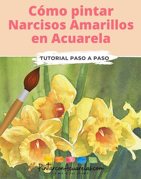 Cómo pintar flores de narcisos en acuarela - paso a paso
